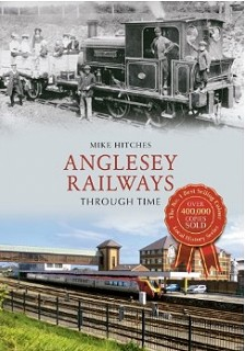 Anglesey Railways Through Time Book by Mike Hitches on Amazon